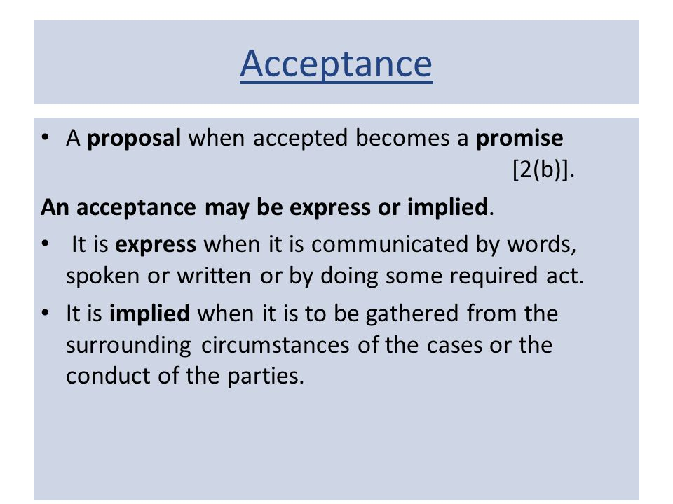 Acceptance A proposal when accepted becomes a promise [2(b)].